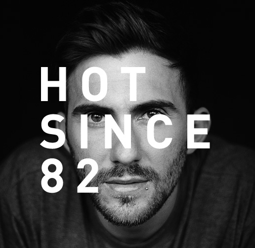 Hot Since 82
